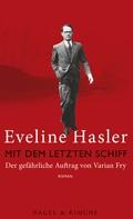 Eveline Hasler: Mit dem letzten Schiff ★★★★