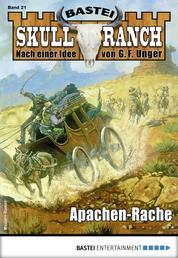 Skull-Ranch 21 - Western - Apachen-Rache