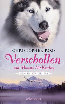 Alaska Wilderness - Verschollen am Mount McKinley (Bd. 1)