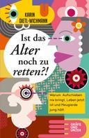Karin Dietl-Wichmann: Ist das Alter noch zu retten?! ★★★★