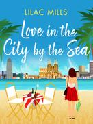 Lilac Mills: Love in the City by the Sea