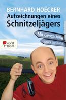 Bernhard Hoëcker: Aufzeichnungen eines Schnitzeljägers ★★★