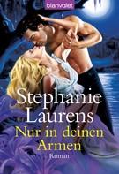 Stephanie Laurens: Nur in deinen Armen ★★★★