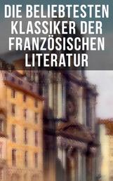 Die beliebtesten Klassiker der französischen Literatur - Der Graf von Monte Christo, Der Glöckner von Notre-Dame, Madame Bovary, Bel Ami…