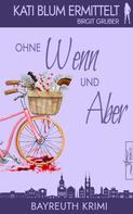 Birgit Gruber: Ohne Wenn und Aber ★★★★