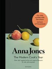 The Modern Cook's Year - Über 250 vegetarische und vegane Rezepte für alle Jahreszeiten