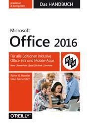 Microsoft Office 2016 - Das Handbuch - Für alle Editionen inkl. Office 365 und Mobile-Apps