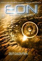 Sascha Vennemann: Eon - Das letzte Zeitalter, Band 3: Zeit-Gezeiten (Science-Fiction) ★★★★