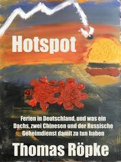 Hotspot - Ferien in Deutschland, und was ein Dachs, zwei Chinesen und der Russische Geheimdienst damit zu tun haben