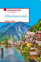 Oberösterreich - Lieblingsplätze zum Entdecken