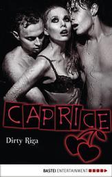 Dirty Riga - Caprice - Erotikserie