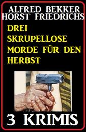 Drei Skrupellose Morde für den Herbst - 3 Krimis - Cassiopeiapress Sammelband