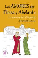 José Ramón Arana: Los amores de Eloísa y Abelardo