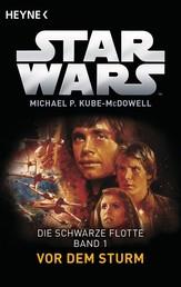 Star Wars™: Vor dem Sturm - Die Schwarze Flotte - Bd. 1 - Roman