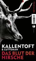 Mons Kallentoft: Das Blut der Hirsche ★★★★★