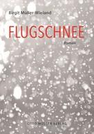 Birgit Müller-Wieland: Flugschnee ★★★★