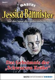 """Jessica Bannister - Folge 002 - Das Geheimnis der """"Schwarzen Krähe"""