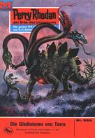 Hans Kneifel: Perry Rhodan 553: Die Gladiatoren von Terra ★★★★★