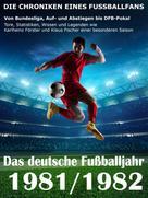 Werner Balhauff: Das deutsche Fußballjahr 1981 / 1982