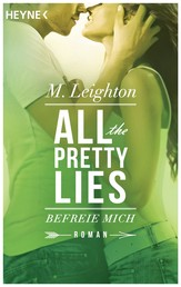 Befreie mich - All The Pretty Lies 2 - Roman