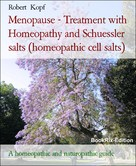 Robert Kopf: Menopause - Treatment with Homeopathy and Schuessler salts (homeopathic cell salts)