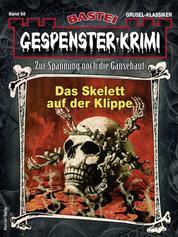 Gespenster-Krimi 68 - Horror-Serie - Das Skelett auf der Klippe