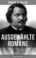de Balzac, Honoré: Ausgewählte Romane von Honoré de Balzac (15 Romane in einem Buch)