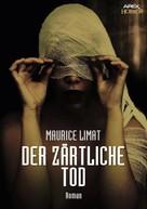 Maurice Limat: DER ZÄRTLICHE TOD ★