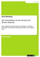 Anne Meinberg: Der Liebesdiskurs in der Literatur der Wiener Moderne