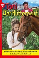 Friederike von Buchner: Toni der Hüttenwirt 209 – Heimatroman