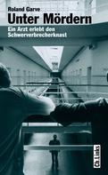 Roland Garve: Unter Mördern ★★★★