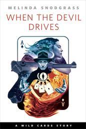 When the Devil Drives - A Tor.com Original Wild Cards Story