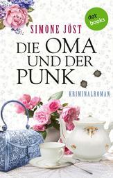 Die Oma und der Punk - Kriminalroman