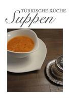 Yasemin Dagdelen: Türkische Küche Suppen ★★★★