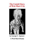 George C. Spencer: The Untold Story of Wal-Mart City