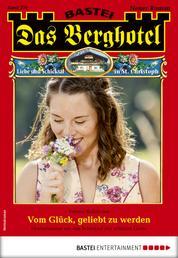 Das Berghotel 225 - Heimatroman - Vom Glück, geliebt zu werden
