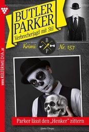 """Butler Parker 157 – Kriminalroman - Parker lässt den """"Henker"""" zittern"""