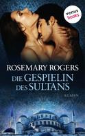 Rosemary Rogers: Die Gespielin des Sultans ★★★