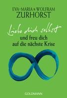 Eva-Maria Zurhorst: Liebe dich selbst und freu dich auf die nächste Krise ★★★★