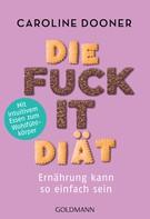 Caroline Dooner: Die Fuck-it-Diät ★★★★