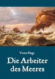 Die Arbeiter des Meeres - Ein Klassiker der maritimen Literatur