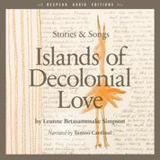 Islands of Decolonial Love - Stories & Songs (Unabridged)