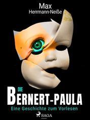 Die Bernert-Paula. Eine Geschichte zum Vorlesen