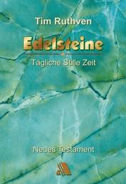Edelsteine - Tägliche Stille Zeit - Neues Testament