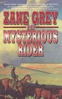 Zane Grey: The Mysterious Rider
