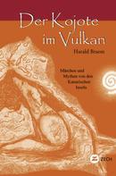 Harald Braem: Der Kojote im Vulkan