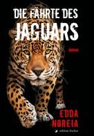 Edda Noreia: Die Fährte des Jaguars