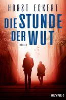 Horst Eckert: Die Stunde der Wut ★★★★