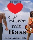 Stella-Anien Holz: Liebe mit Bass