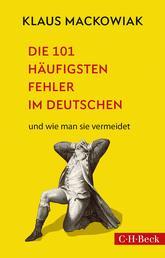 Die 101 häufigsten Fehler im Deutschen - und wie man sie vermeidet